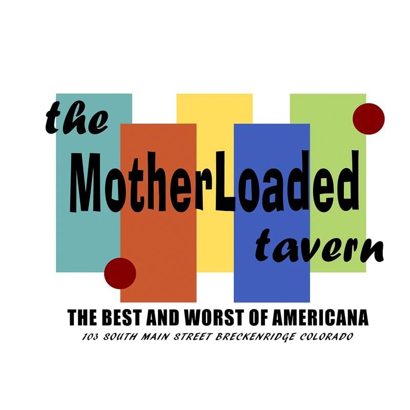 The MotherLoaded Tavern Breckenridge